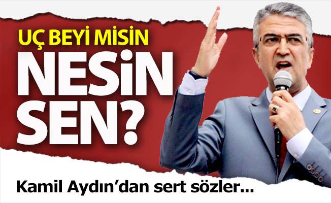 Kamil Aydın açtı ağzını, yumdu gözünü!