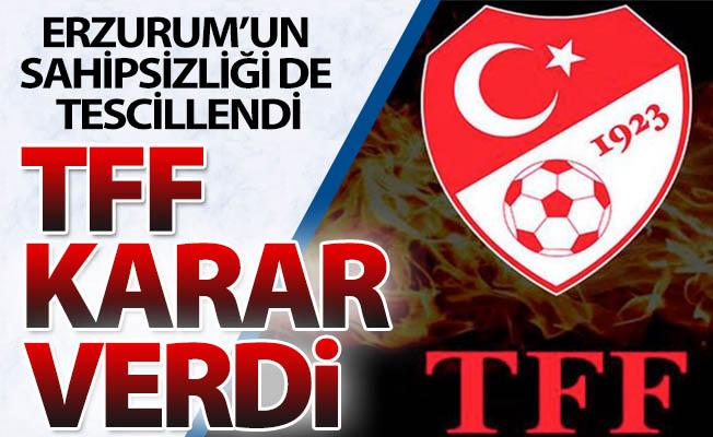 Erzurum'un sahipsizliği de tescillendi!