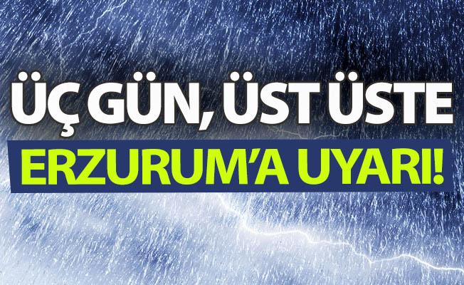 Erzurum için üç günlük uyarı!