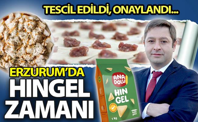 Erzurum'da şimdi HINGEL zamanı!