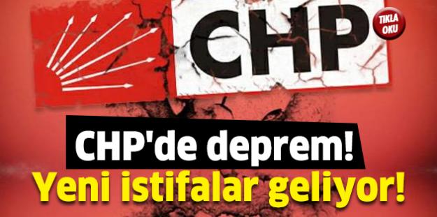 CHP'de deprem! Yeni istifalar geliyor!