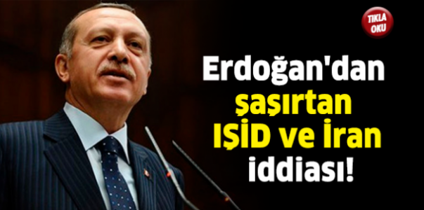 Erdoğan'dan şaşırtan IŞİD ve İran iddiası!