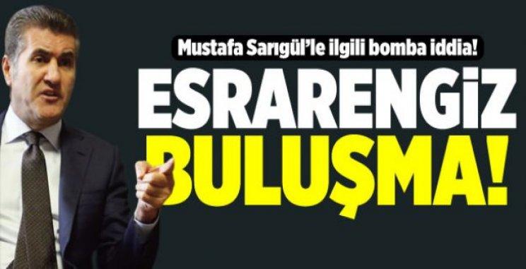 Mustafa Sarıgül'ün esrarengiz buluşması