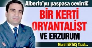 Bir Kerti Oryantalist ve Erzurum...