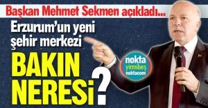 Erzurum'un yeni şehir merkezi...