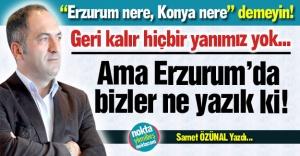 Ama Erzurum'da ne yazık ki!