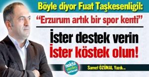 Erzurum, artık spor kenti...