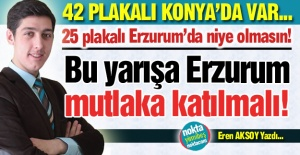 Bu yarışta Erzurum neden yok?