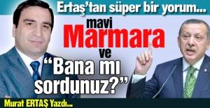 """Mavi Marmara ve """"Bana mı sordunuz?"""""""