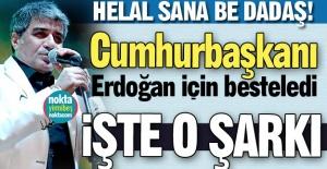 Erdoğan için besteledi...