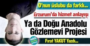 Erzurum'da hizmet anlayışı