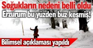 Erzurum bu yüzden soğukmuş!