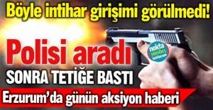 Erzurum'da film gibi intihar girişimi!
