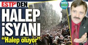 ESTP'den Halep isyanı