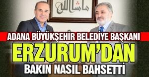 Erzurum'dan böyle bahsetti...
