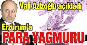 Erzurum'a para yağmuru!