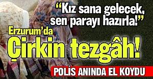 Erzurum'da çirkin tezgâh!