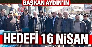 Aydın'ın hedefi 16 Nisan...