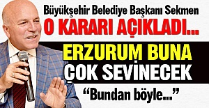 Erzurum buna çok sevinecek!