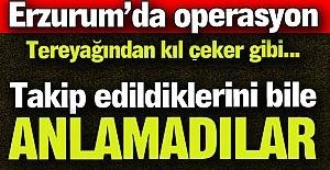 Erzurum'da 10 numara operasyon!