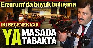 Erzurum'da büyük buluşma...