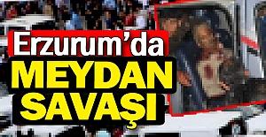 Erzurum'da meydan savaşı!