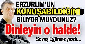 Erzurum dile geldi!..