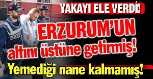 Erzurum'un altını üstüne getirmiş!