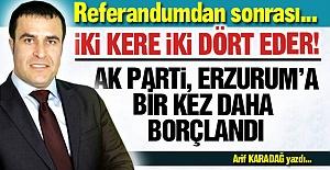 AK Parti, Erzurum'a borçlandı!