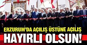 Erzurum'da açılış üstüne açılış!