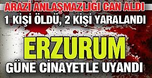 Erzurum güne cinayetle uyandı!