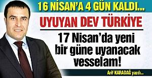 Uyuyan dev Türkiye uyanıyor!