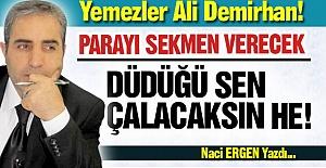 Yemezler Ali Demirhan, yemezler!..