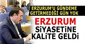 Erzurum siyasetine kalite kattı