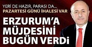 Erzurum'a müjdeyi verdi!