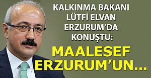Elvan: Maalesef  Erzurum'un...