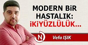 Modern bir hastalık: İkiyüzlülük!..