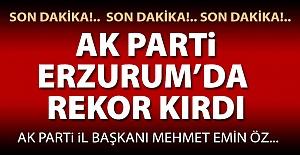 AK Parti Erzurum'da rekor kırdı!..