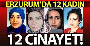 Erzurum'da 12 kadın, 12 cinayet!..
