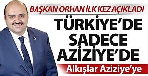 Türkiye#039;de sadece Aziziye#039;de...