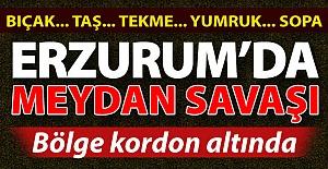 Erzurum#039;da meydan muharebesi!