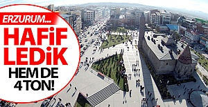 Erzurum tam 4 ton hafifledi!..