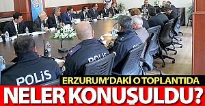 Erzurum'daki o toplantıda neler konuşuldu?