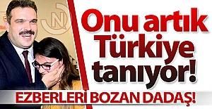 Onu artık Türkiye tanıyor!..