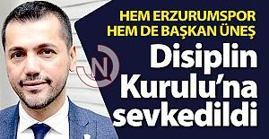 Erzurumspor ve Üneş PFDK'ya sevkedildi