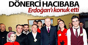 Dönerci Hacıbaba, Erdoğan'ı ağırladı