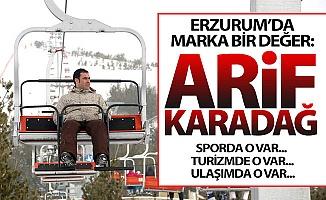 Erzurum'da marka bir değer: Arif Karadağ