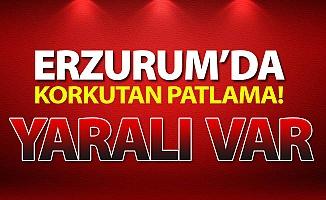 Erzurum'da korkutan patlama!