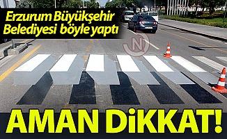 Erzurum'da aman dikkat!