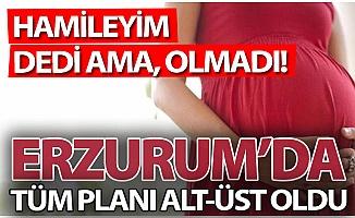 Hamilelik planı Erzurum'da alt-üst oldu!